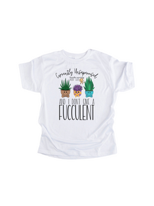 I don't give a fucculent Adult sized tshirt/hoodie/crew neck