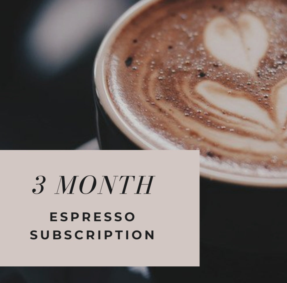 3 Month Subscription: Espresso