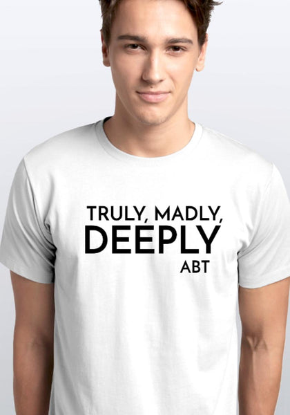 T-Shirt Truly Madly Deeply