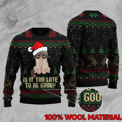Cat It't Too Late To Be Good Christmas Sweater