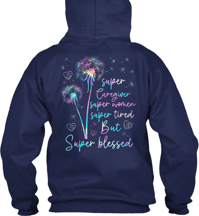 Super Caregiver Super Women Super Tired but Super Blessed Hoodie #HL