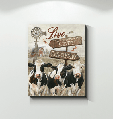 Cow Live Like Someone Left The Gate Open Canvas Prints #DH