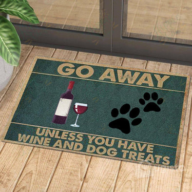 Go away unless you have wine and dog treats Door mat #HL