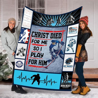 Christ Died For Me So I Play For Him Hockey Player Fleece Blanket