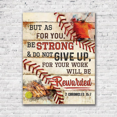 Don't give up for your work will be rewarded Softball Canvas