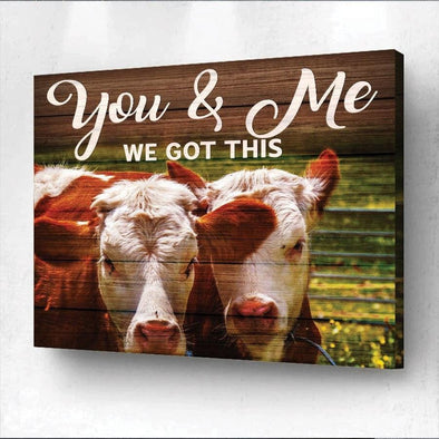You and me we got this Cow Farmer canvas print wall art #3108L