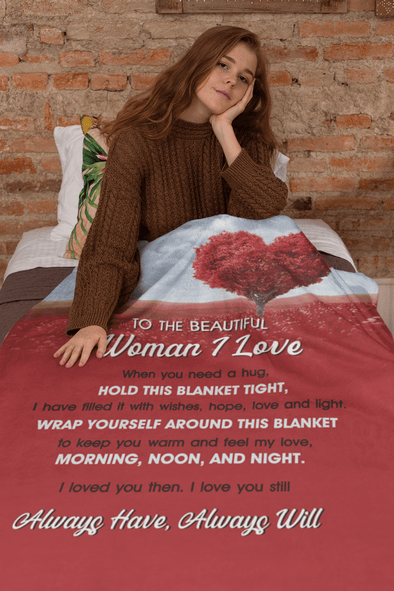 To the Woman I Love then, I love you still 3D blankets Custom name #V