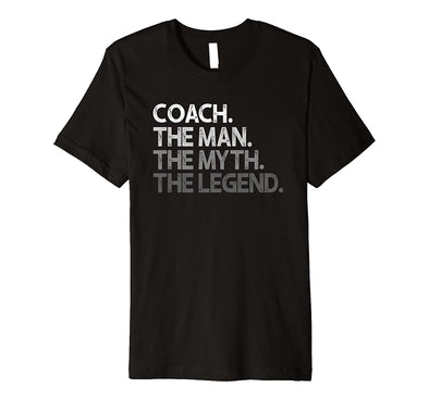 Mens Coach Shirt - Coaches Gift: The Man Myth Legend Coaching Premium T-Shirt #v
