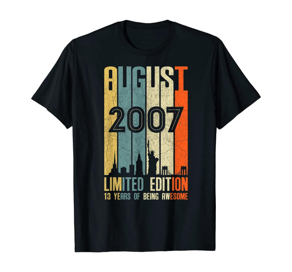 Retro Vintage August 2007 T-Shirt 13 Year Old Birthday Gift Custom Year #0708HL