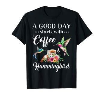 A Good Day Starts with Coffee and Hummingbird T-shirt #0909HL