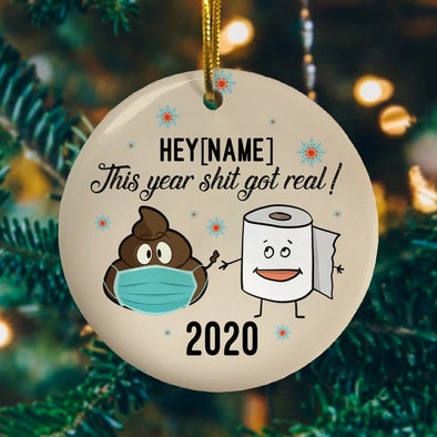 Personalized This Year Got Shit Real Funny Pandemic Christmas Flat Circle Ornament Keepsake #H