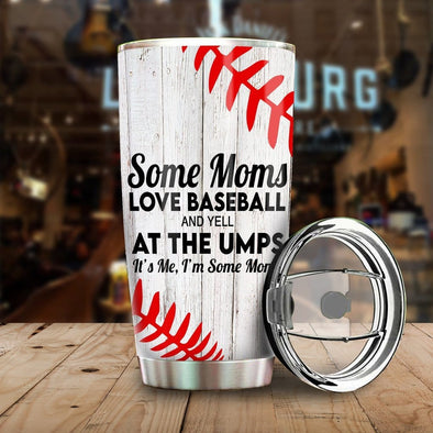 Some Moms Love Baseball Stainless Steel Tumbler with Your Name #V
