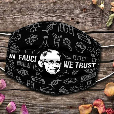 In Fauci We Trust Full printed Face Mask #HL