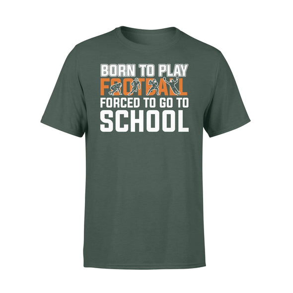 Dreamship Apparel S / Forest Custom T Shirts Football Born To Play Football
