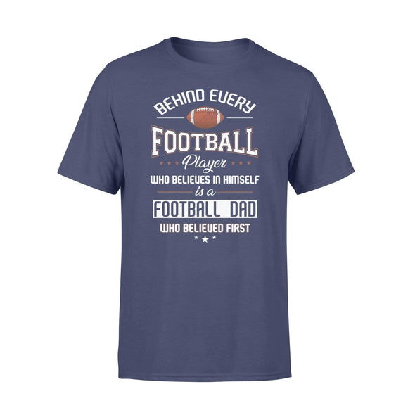 Dreamship Apparel S / Navy Custom T Shirts Football Behind Every Football Player
