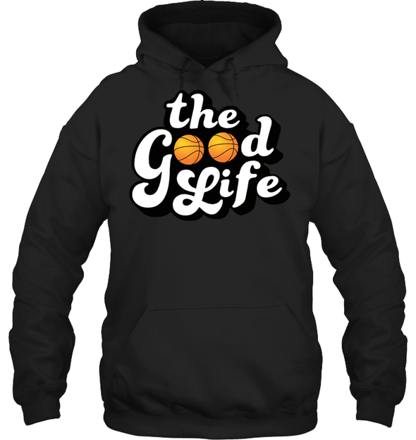 GearLaunch Apparel Unisex Heavyweight Pullover Hoodie / Black / S Basketball The Good Life custom t shirt design
