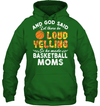 GearLaunch Apparel Unisex Heavyweight Pullover Hoodie / Irish Green / S Basketball Let there be loud yelling custom tshirt design