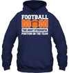 GearLaunch Apparel Unisex Heavyweight Pullover Hoodie / Navy / S Football Mom is the most stressful position on the team custom t shirt design