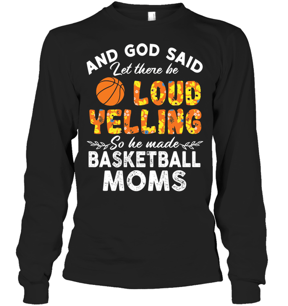 GearLaunch Apparel Unisex Long Sleeve Classic Tee / Black / S Basketball Let there be loud yelling custom tshirt design