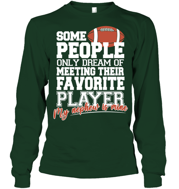 GearLaunch Apparel Unisex Long Sleeve Classic Tee / Forest Green / S Football My nephew is mine custom t shirt design