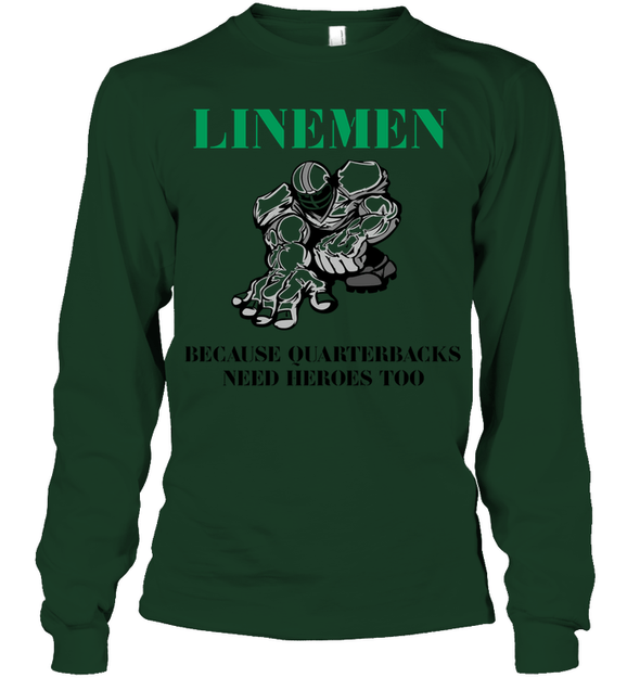 GearLaunch Apparel Unisex Long Sleeve Classic Tee / Forest Green / S Football Quarterbacks need  heroes custom t shirt design