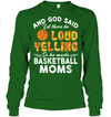 GearLaunch Apparel Unisex Long Sleeve Classic Tee / Irish Green / S Basketball Let there be loud yelling custom tshirt design