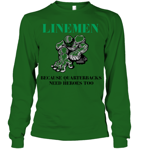 GearLaunch Apparel Unisex Long Sleeve Classic Tee / Irish Green / S Football Quarterbacks need  heroes custom t shirt design