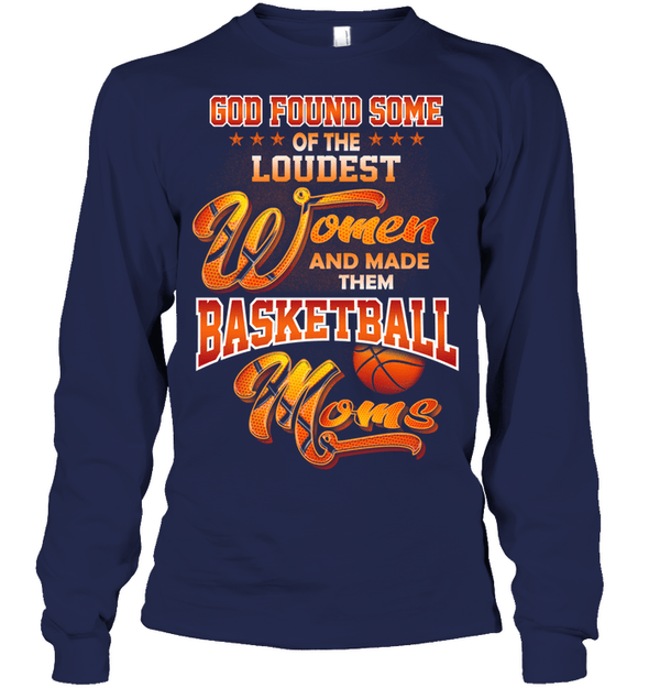 GearLaunch Apparel Unisex Long Sleeve Classic Tee / Navy / S Basketball Custom T Shirt God Found Some Of The Loudest Women