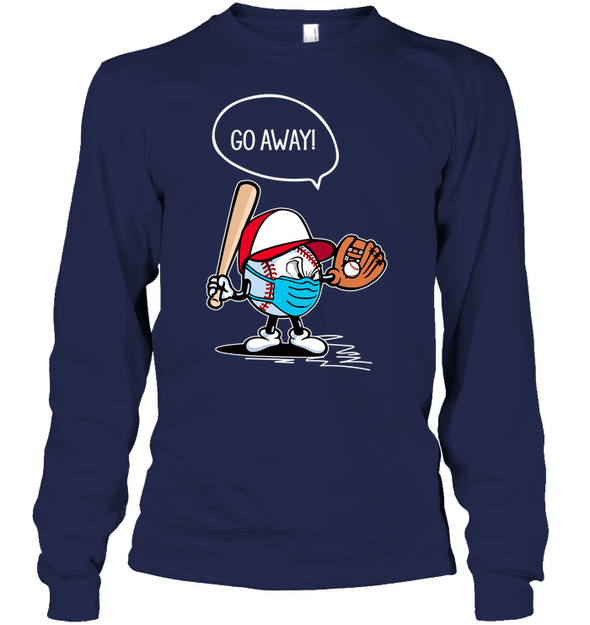 GearLaunch Apparel Unisex Long Sleeve Classic Tee / Navy / S Go away Baseball T-shirt