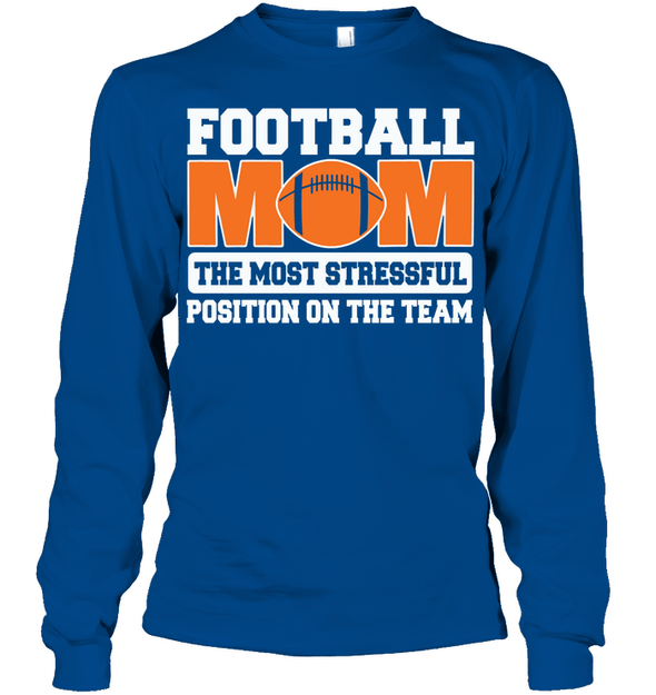 GearLaunch Apparel Unisex Long Sleeve Classic Tee / Royal / S Football Mom is the most stressful position on the team custom t shirt design