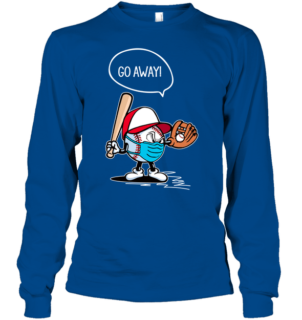 GearLaunch Apparel Unisex Long Sleeve Classic Tee / Royal / S Go away Baseball T-shirt