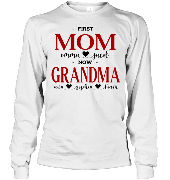 GearLaunch Apparel Unisex Long Sleeve Classic Tee / White / S First mom now grandma Mother's day Custom T-shirt with name #0905H