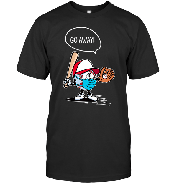 GearLaunch Apparel Unisex Short Sleeve Classic Tee / Black / S Go away Baseball T-shirt