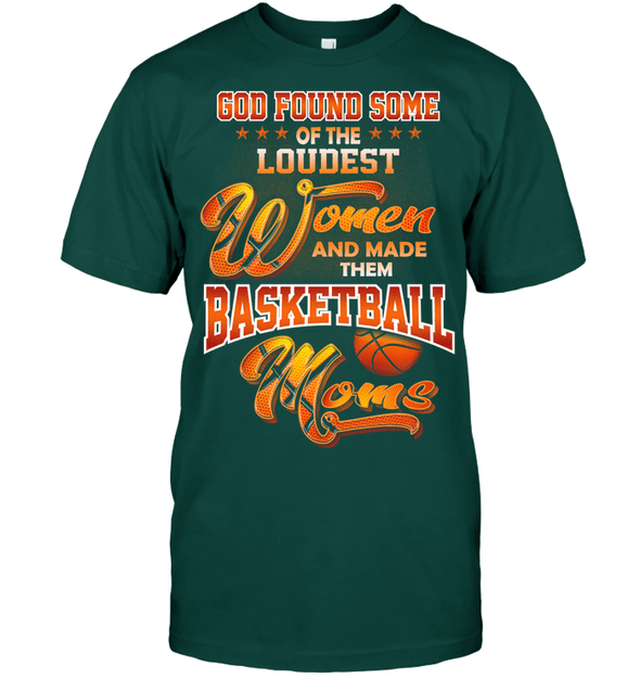 GearLaunch Apparel Unisex Short Sleeve Classic Tee / Deep Forest / S Basketball Custom T Shirt God Found Some Of The Loudest Women