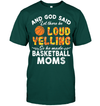 GearLaunch Apparel Unisex Short Sleeve Classic Tee / Deep Forest / S Basketball Let there be loud yelling custom tshirt design