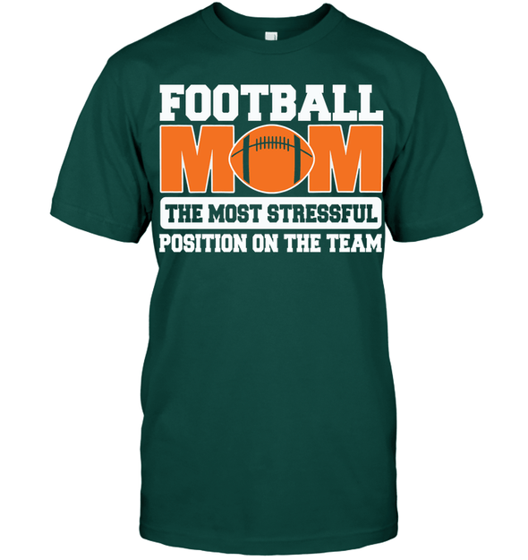 GearLaunch Apparel Unisex Short Sleeve Classic Tee / Deep Forest / S Football Mom is the most stressful position on the team custom t shirt design