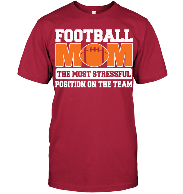 GearLaunch Apparel Unisex Short Sleeve Classic Tee / Deep Red / S Football Mom is the most stressful position on the team custom t shirt design