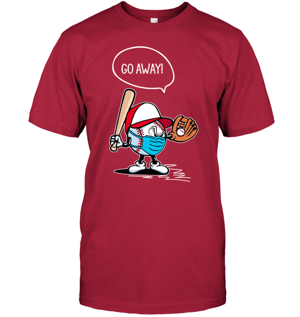 GearLaunch Apparel Unisex Short Sleeve Classic Tee / Deep Red / S Go away Baseball T-shirt