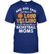 GearLaunch Apparel Unisex Short Sleeve Classic Tee / Deep Royal / S Basketball Let there be loud yelling custom tshirt design