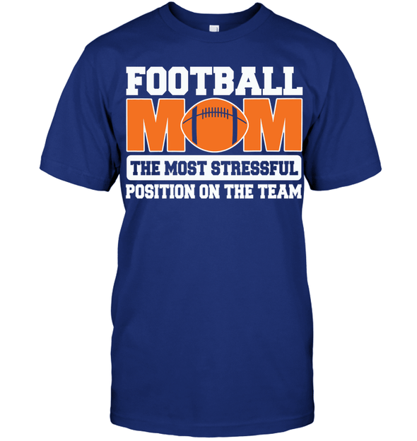 GearLaunch Apparel Unisex Short Sleeve Classic Tee / Deep Royal / S Football Mom is the most stressful position on the team custom t shirt design