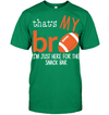 GearLaunch Apparel Unisex Short Sleeve Classic Tee / Kelly Green / S Football That's my Bro custom t shirt design