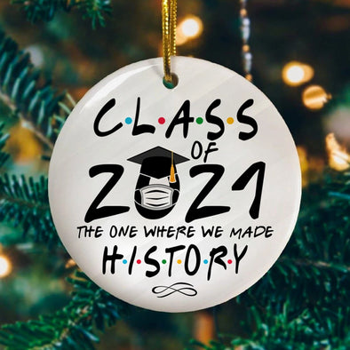 Class Of 2021 The One Where We Made History Decor Christmas Ornament – Holiday Flat Circle Ornament #H
