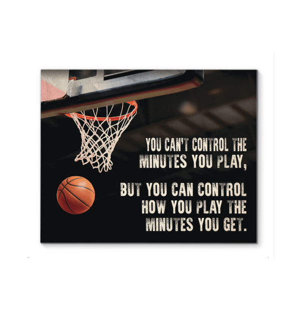 GearLaunch Canvas Prints Basketball Custom Canvas prints You can control how you play the minutes you get