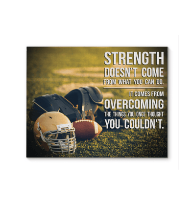 GearLaunch Canvas Prints Football Custom Canvas prints Strength doesnt come from what you can do