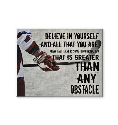 GearLaunch Canvas Prints Hockey Canvas wall art Believe in yourself and all that you are