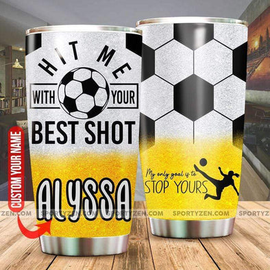 manual Custom Soccer Tumbler 20z Double-walled Stainless Stell Hit Me With The Best Shot With Name #140420H