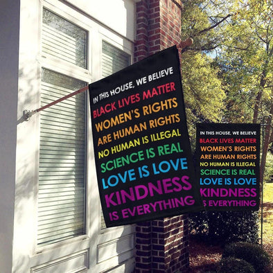 LGBT Pride In This House We Believe To All The Good Things and Equality Garden Flag #2306V