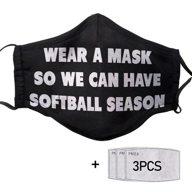 Wear a mask so we can have Softball season Black-border Face Mask
