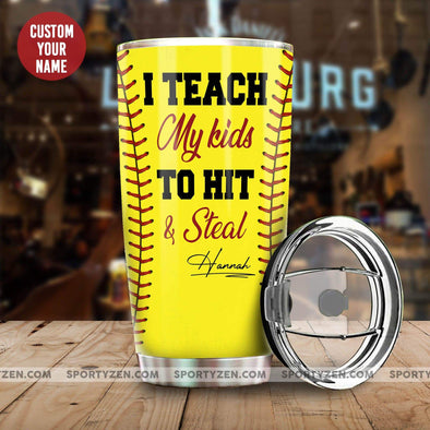 manual I teach my kids to hit and steal Custom Tumbler 20 Oz Stainless Steel #104l