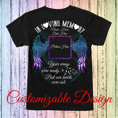 In Loving Memory Your Wings Were Ready... Custom name, picture Shirt #V